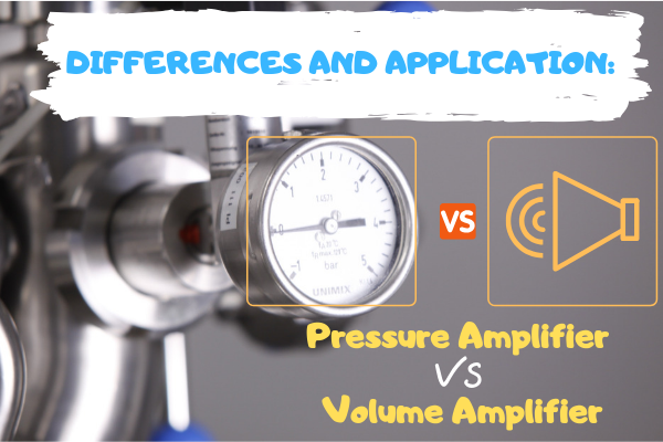 Differences And Application Pressure Amplifier Vs Volume